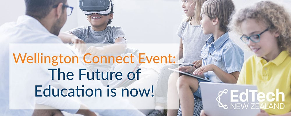 Wellington Connect Event: The Future of Education is Now